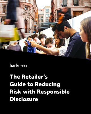 The Retailer's Guide to Reducing Risk with Responsible Disclosure