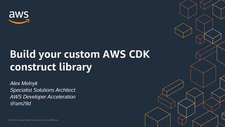Build your custom AWS CDK construct library