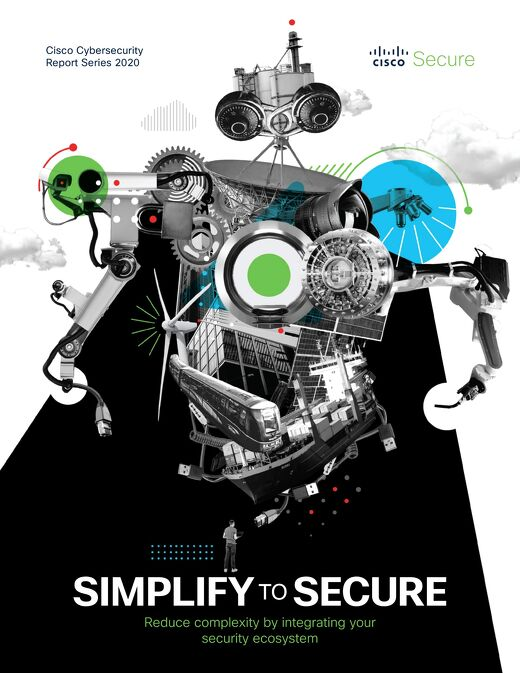 Simplify to Secure – Cisco Cybersecurity Report 2020