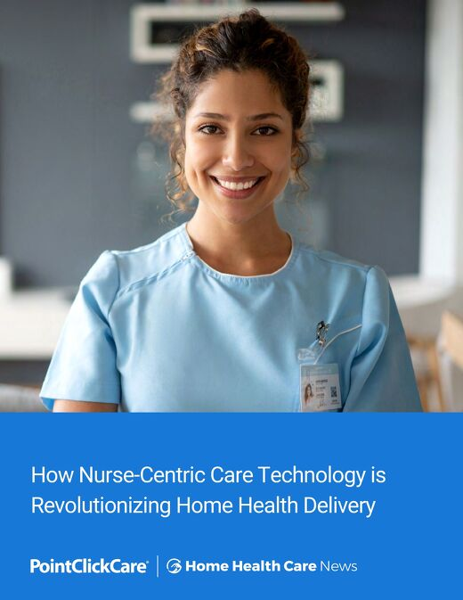 How Nurse-Centric Care Technology is Revolutionizing Home Health Delivery