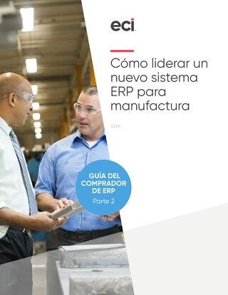 Cómo liderar un nuevo sistema ERP para manufactura
