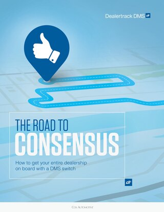 The Road to Consensus: How to get your entire dealership on board with a DMS switch