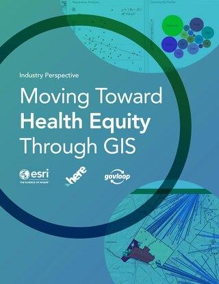 Moving Toward Health Equity Through GIS