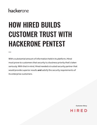 How Hired Builds Customer Trust With Hackerone Pentest