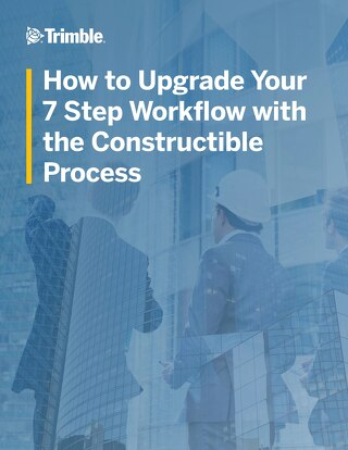How to Upgrade Your 7 Step Workflow with the Constructible Process