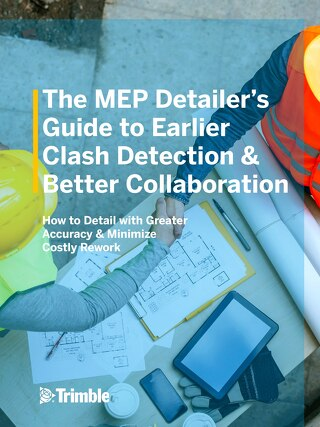 MEP Detailer's Guide to Earlier Clash Detection and Better Collaboration