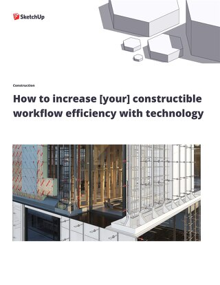 How to Increase Your Constructible Workflow Efficiency with Technology