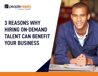 3 Reasons Why Hiring On-Demand Talent Can Benefit Your Business