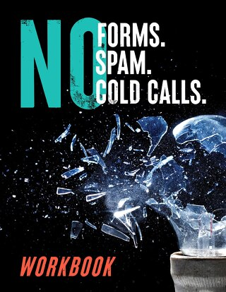 No Forms. No Spam. No Cold Calls. Methodology Workbook