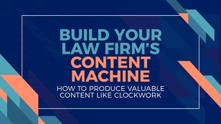 Build Your Law Firm's Content Machine Webinar Slide Deck