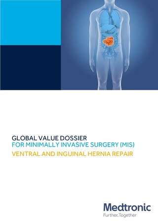 GLOBAL VALUE DOSSIER FOR MINIMALLY INVASIVE SURGERY FOR MIS - VENTRAL AND INGUINAL HERNIA REPAIR