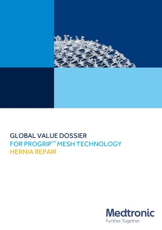 GLOBAL VALUE DOSSIER FOR PROGRIP™ MESH TECHNOLOGY HERNIA REPAIR