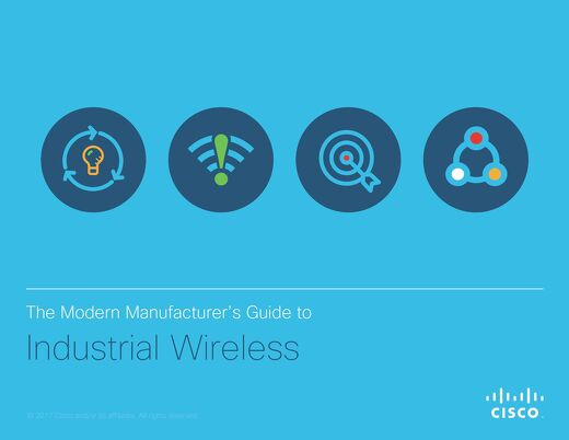The Modern Manufacturers Guide to Industrial Wireless