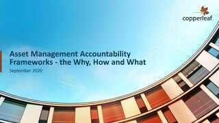 Webinar Slides: Asset Management Accountability Frameworks—the Why, How and What