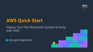 AWS Getting Started - Deploy Your File Workloads Quickly and Easily