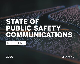 Axon State Of Public Safety Communications Report 2020