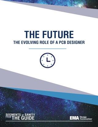 The Future: The Evolving Role of a PCB Designer