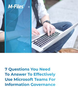7 Questions To Effectively Use Microsoft Teams for Information Governance