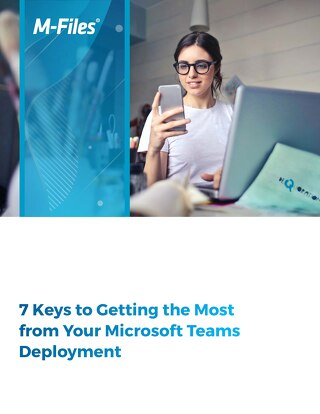 7 Keys to Getting the Most from Your Microsoft Teams Deployment