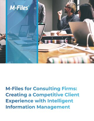 M-Files for Consulting Firms - Creating a Competitive Client Experience with IIM
