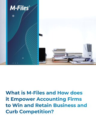 What is M-Files and How does it Empower Accounting Firms to Curb Competition