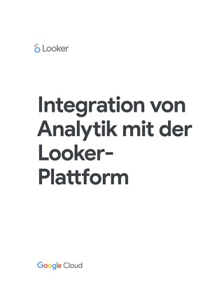 Integration von Analytik mit der LookerPlattform