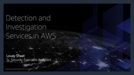 Track 3 Session 2- Louay Shaat - Detection & Investigation Services in AWS