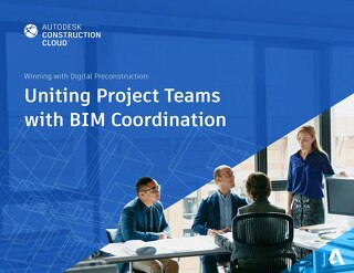 Uniting Project Teams with BIM Coordination