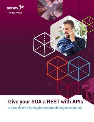 De SOA para APIs - A base de uma fundação moderna de negócios digitais
