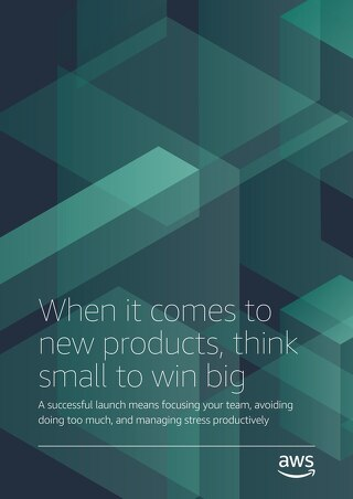 When it comes to new products, think small to win big