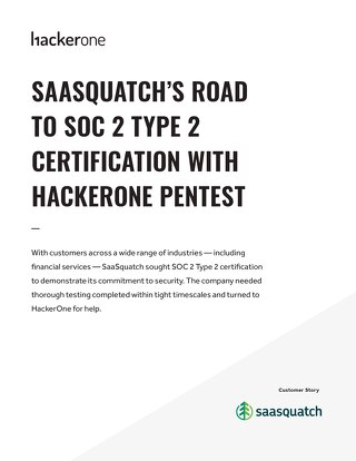 Saasquatch's Road To Soc 2 Type 2 Certification With Hackerone Pentest