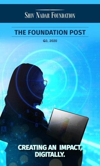 The Foundation Post, Q3, 2020 : Shiv Nadar Foundation's Newsletter