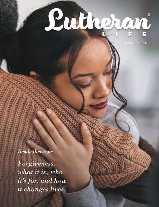 Forgiveness | Lutheran Life Winter 2021