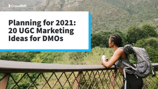 20 UGC Marketing Ideas for DMOs