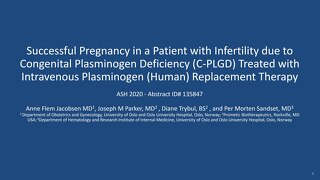 Successful Pregnancy in A Patient with Infertility Due To Congenital Plasminogen Deficiency Treated With Intravenous Plasminogen (Human) Rep