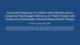 Successful Pregnancy in A Patient with Infertility Due To Congenital Plasminogen Deficiency Treated With Intravenous Plasminogen (Human) Rep