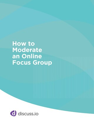 How to Moderate an Online Focus Group