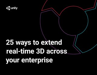25 ways to extend real-time 3D across your enterprise