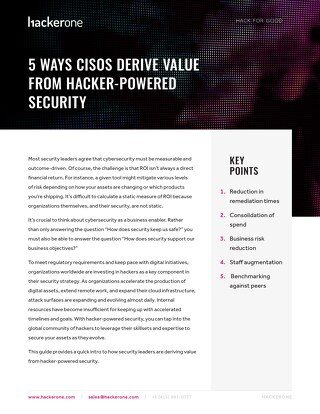 5 Ways CISOs Derive Value From Hacker-Powered Security