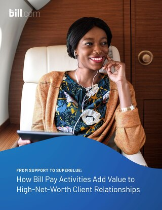 From Support to Superglue - How Bill Pay Activities Add Value to High-Net-Worth Clients