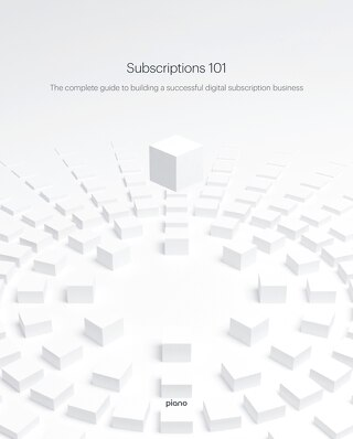 Subscriptions 101: The complete guide to building a successful digital subscription business