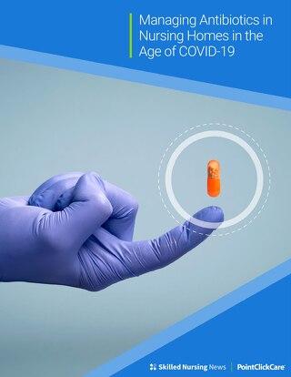 Managing Antibiotics in Nursing Homes in the Age of COVID-19