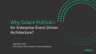 Why PubSub+ for Enterprise Event-Driven Architecture?