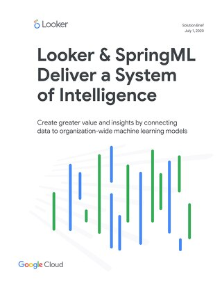 Looker & SpringML Deliver a System of Intelligence