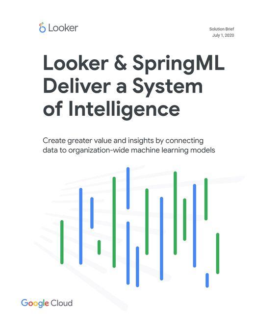 Looker & SpringML Deliver a System of Intelligence