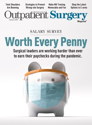 Worth Every Penny - January 2021 - Subscribe to Outpatient Surgery Magazine