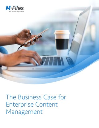 The Business Case for Enterprise Content Management