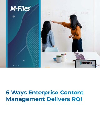 6 Ways Enterprise Content Management Delivers ROI