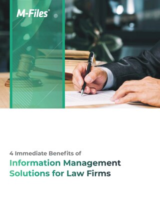 4 Immediate Benefits of Information Management Solutions for Law Firms