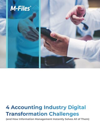 4 Accounting Industry Digital Transformation Challenges (and How Information Management Instantly Solves All of Them)